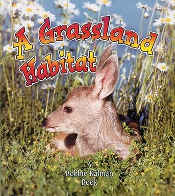 A Grassland Habitat By Macaulay, Kelley/ Kalman, Bobbie